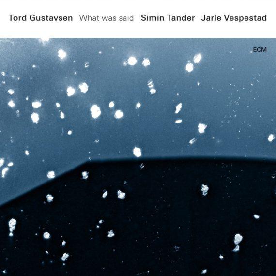 Tord Gustavsen-Simin Tander-Jarle Vespestad What Was Said